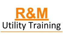 R&M Utility Training